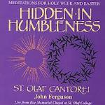 St. Olaf Cantorei. Hidden in Humbleness. John Ferguson, director, Charles Gray, viola.
