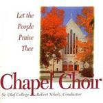 Let the People Praise Thee. St. Olaf Chapel Choir. Robert Scholz, director.