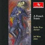 A French Soiree. Kathy Pope, clarinet, Jed Moss, piano.