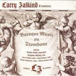 Baroque Music on Trombone. Larry Zalkind, trombone, with harpsichord, organ and strings.