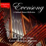 Evensong - A Sabbath Sunset Reflection. Melvin West, organ, Loren Dickinson, narrator.