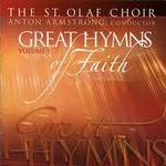 St. Olaf Choir. Great Hymns of Faith Vol I. Anton Armstrong, director